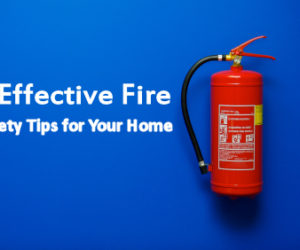 8 Effective Fire Safety Tips for Your Home