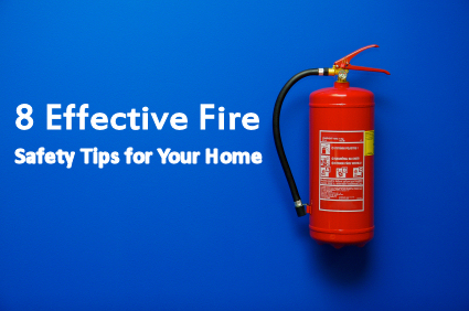 8 effective fire safety tips for your home for Fire prevention tips for home