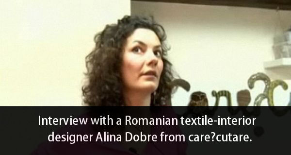 Interview with a Romanian textile-interior designer Alina Dobre from care?cutare