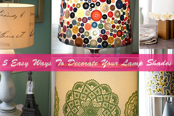 5 Easy Ways to Decorate your Lamp Shades