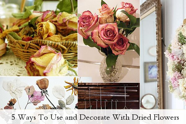 5 Ways To Use And Decorate With Dried Flowers