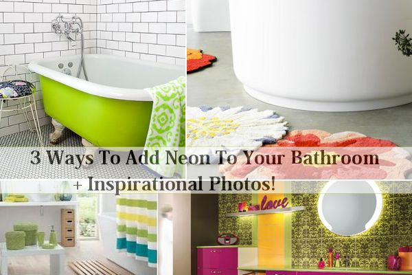 3 Ways To Add Neon To Your Bathroom + Inspirational Photos!