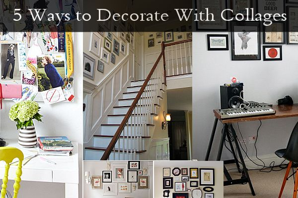 5 Ways To Decorate With Collages Jpg