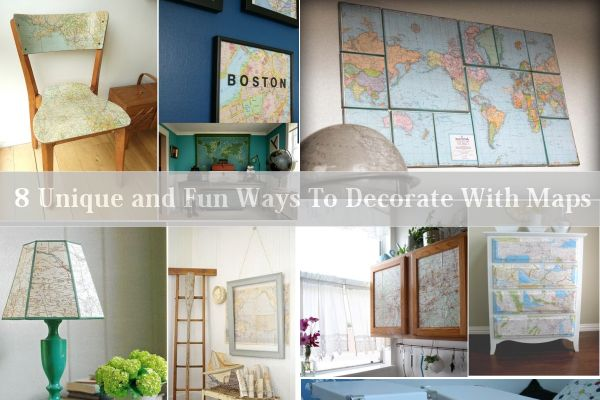 Great 8 Unique And Fun Ways To Decorate With Maps