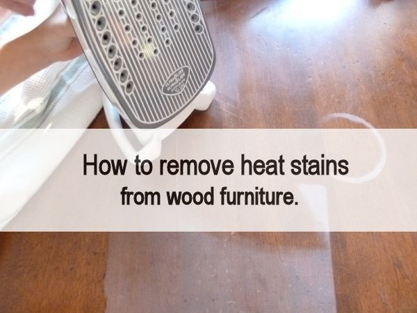 . How to remove heat stains from wood furniture