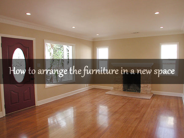 How To Arrange The Furniture In A New Space