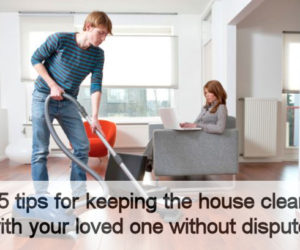 5 tips for keeping the house clean with your loved one without disputes