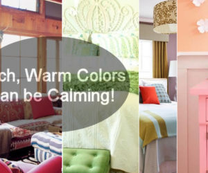 Rich, Warm Colors can be Calming
