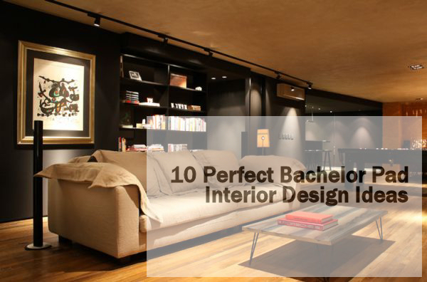 10 Perfect Bachelor Pad Interior Design Ideas