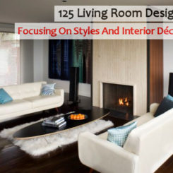 125 Living Room Design Ideas: Focusing On Styles And Interior Décor Details