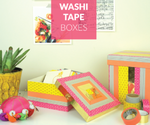 Decorative Storage Boxes – How To Make Them With Washi Tape