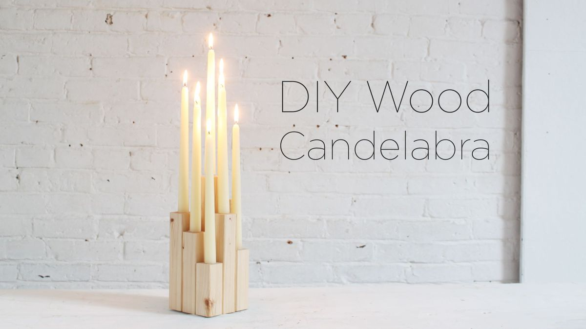 DIY Wooden Candle Holder - Candelabra with High Style at Low Cost