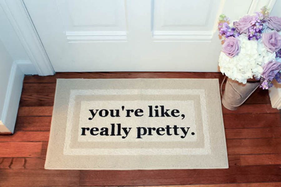 Youre like really pretty doormat