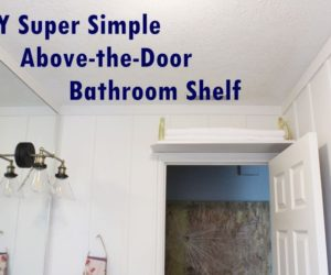 DIY Simple Above-the-Door Bathroom Storage Shelf