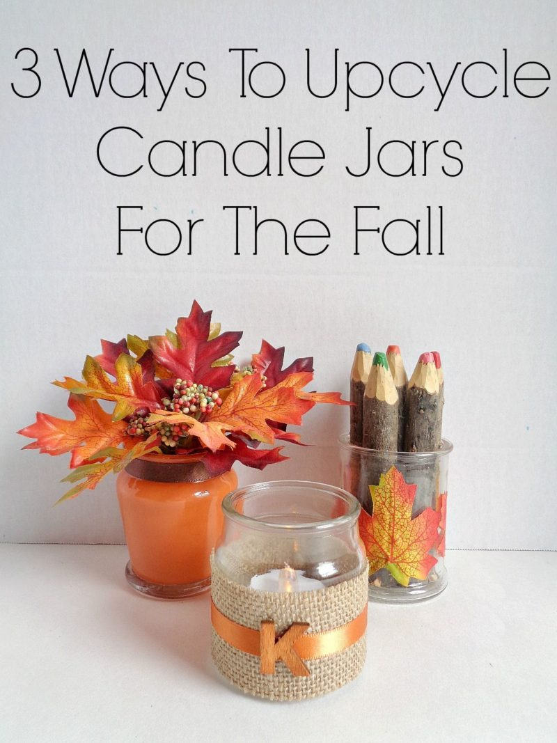3 Ways To Upcycle Candle Jars For The Fall