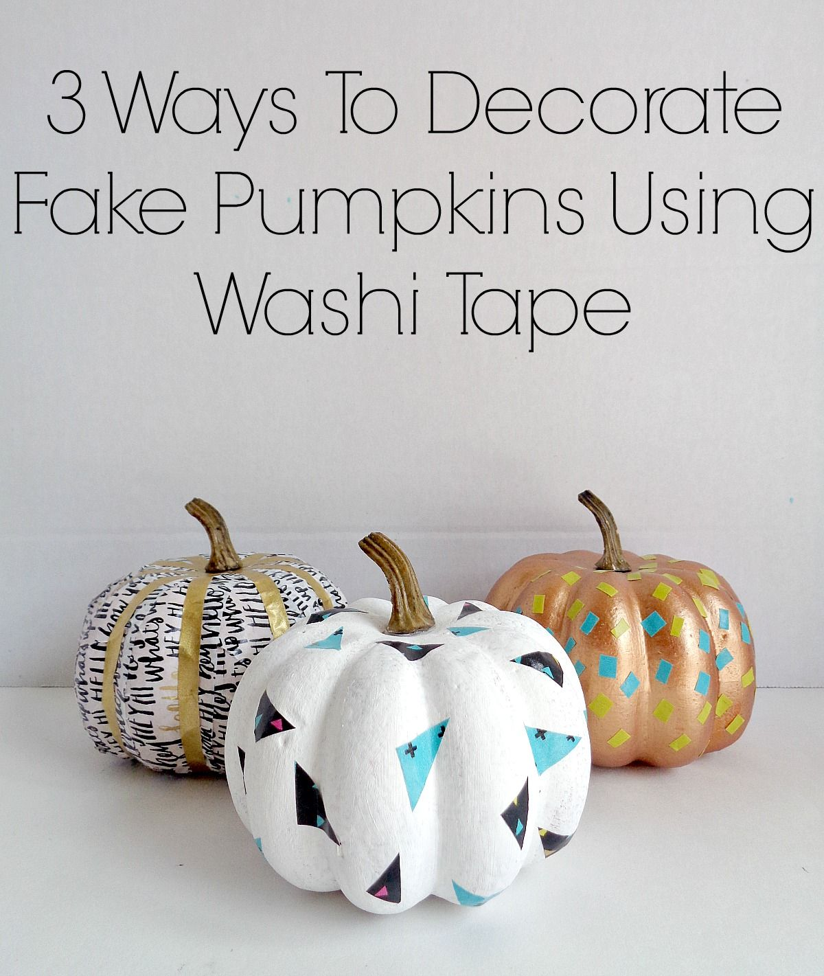 3 ways to decorate fake pumpkins using washi tape