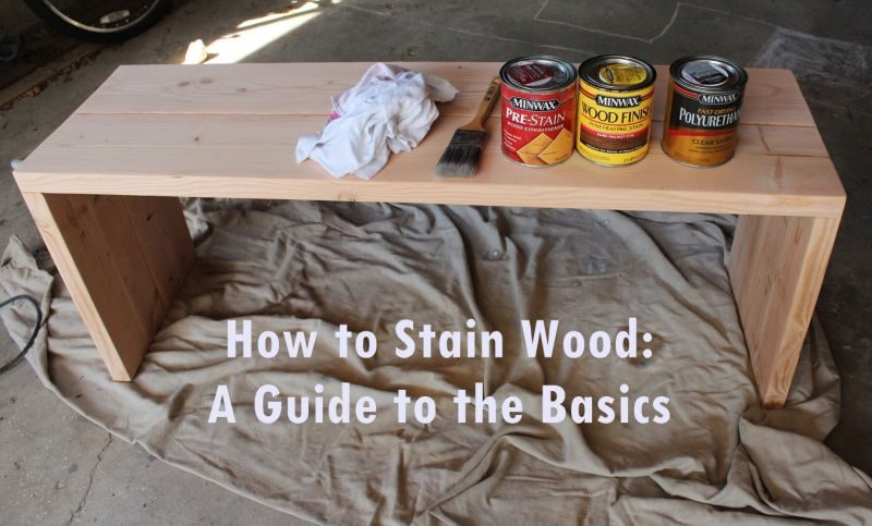 How to Stain Wood: A Basic Step By Step Process