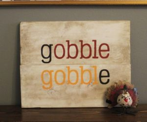 Thanksgiving DIY: Gobble Gobble Wood Sign