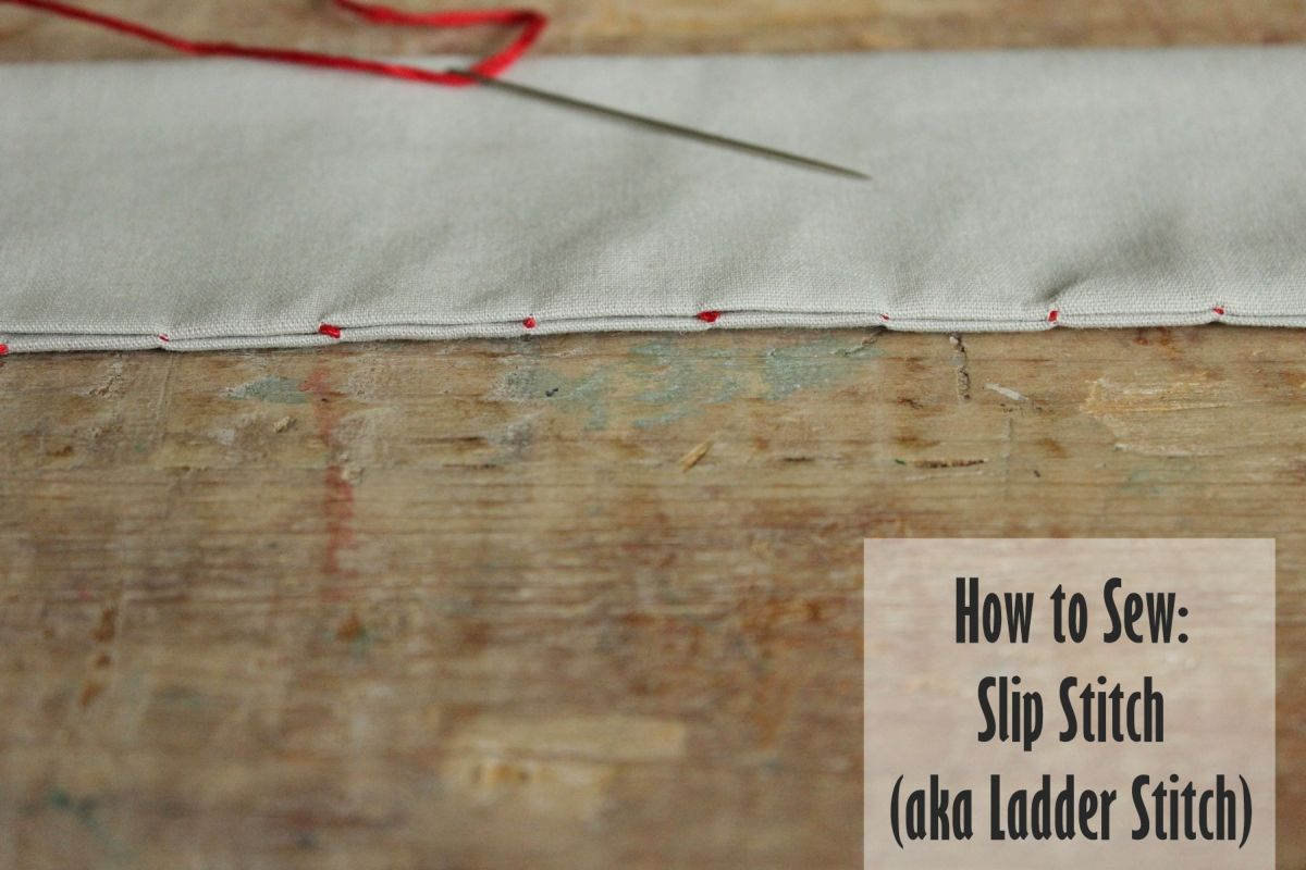 How to Sew- Slip Stitch- Ladder Stitch