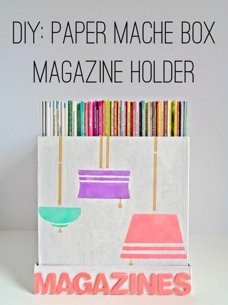 DIY Paper Mache Box Magazine Holder