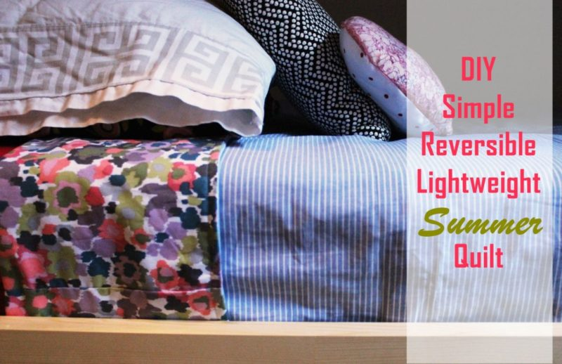 How to Sew a Lightweight Quilt: Two Quick and Easy Methods for Summer