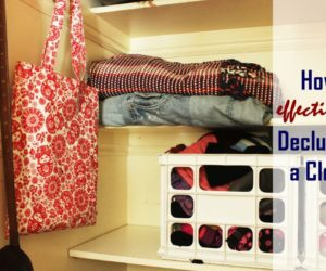 How to Declutter a Closet Effectively and Efficiently