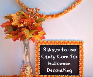 3 Ways to use Candy Corn for Halloween Decorating