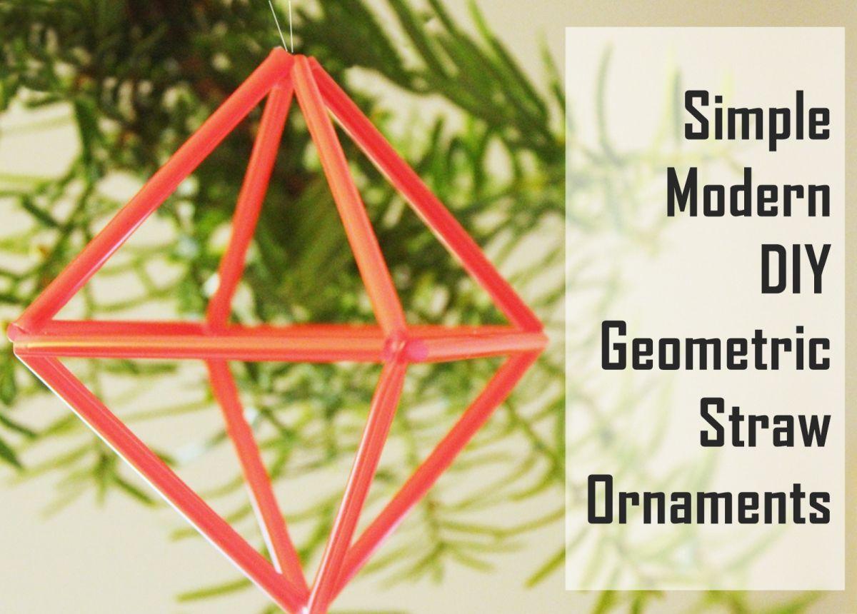 diy geometric straw prisms fast easy modern christmas tree ornaments - Modern Christmas Ornaments
