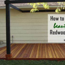 How to build a redwood deck