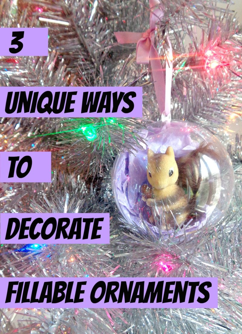 3 Unique Ways to Decorate Fillable Ornaments