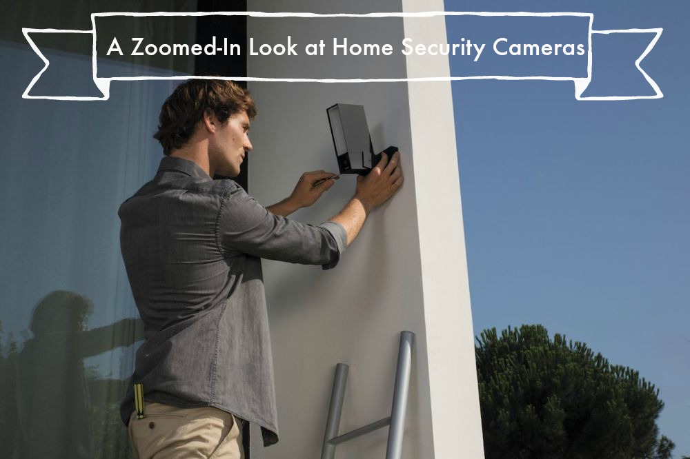 A Zoomed-In Look at Home Security Cameras