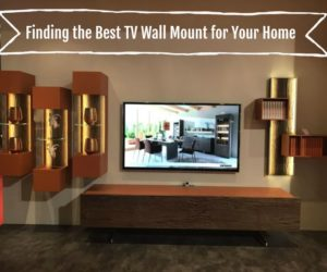 Finding the Best TV Wall Mount for Your Home