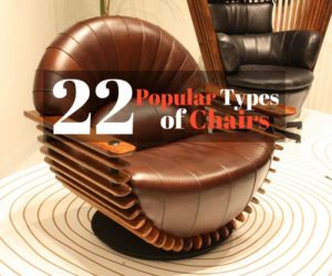 22 Popular Types of Chairs To Make Your Home Stylish