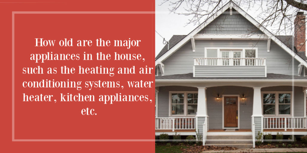 How old are the major appliances in the house, such as the heating and air conditioning systems, water heater, kitchen appliances, etc.