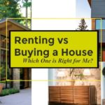 Renting vs Buying a House: Which One is Right for Me?