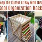 Keep The Clutter At Bay With These Cool Organization Hacks