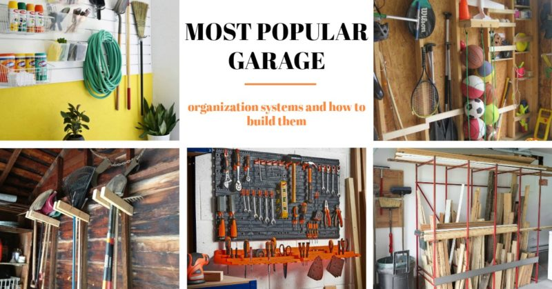 The Most Popular Garage Organization Systems And How To Build Them