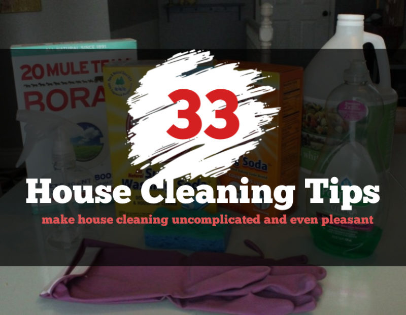 33 Best House Cleaning Tips For A Well-Kept Home