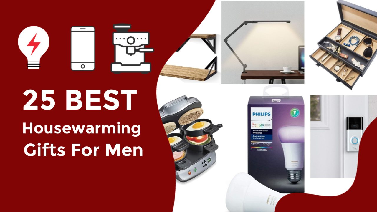 25 Best Housewarming Gifts For Men