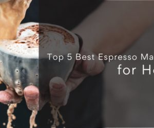 Top 5 Best Espresso Machines for Home