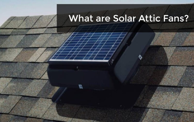 Keep Your Attic Nice and Cool With A Best Solar Attic Fan