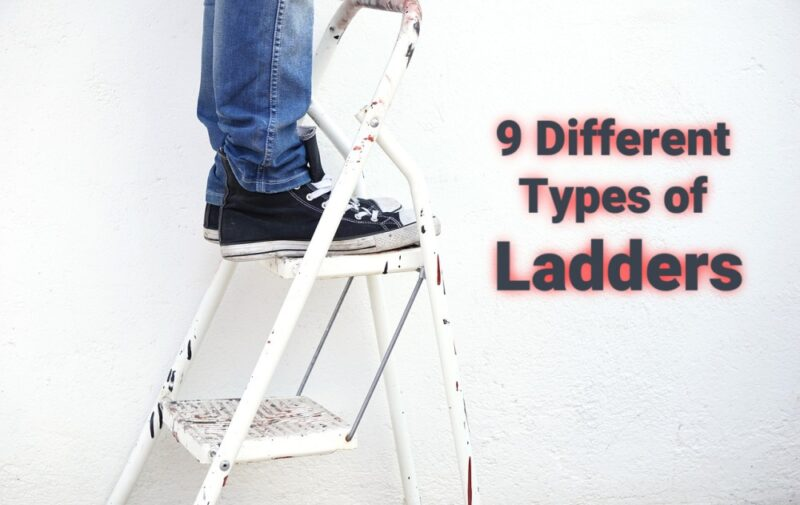 Which Type Of Ladder You Should Choose – 9 Different Kinds Of Ladders