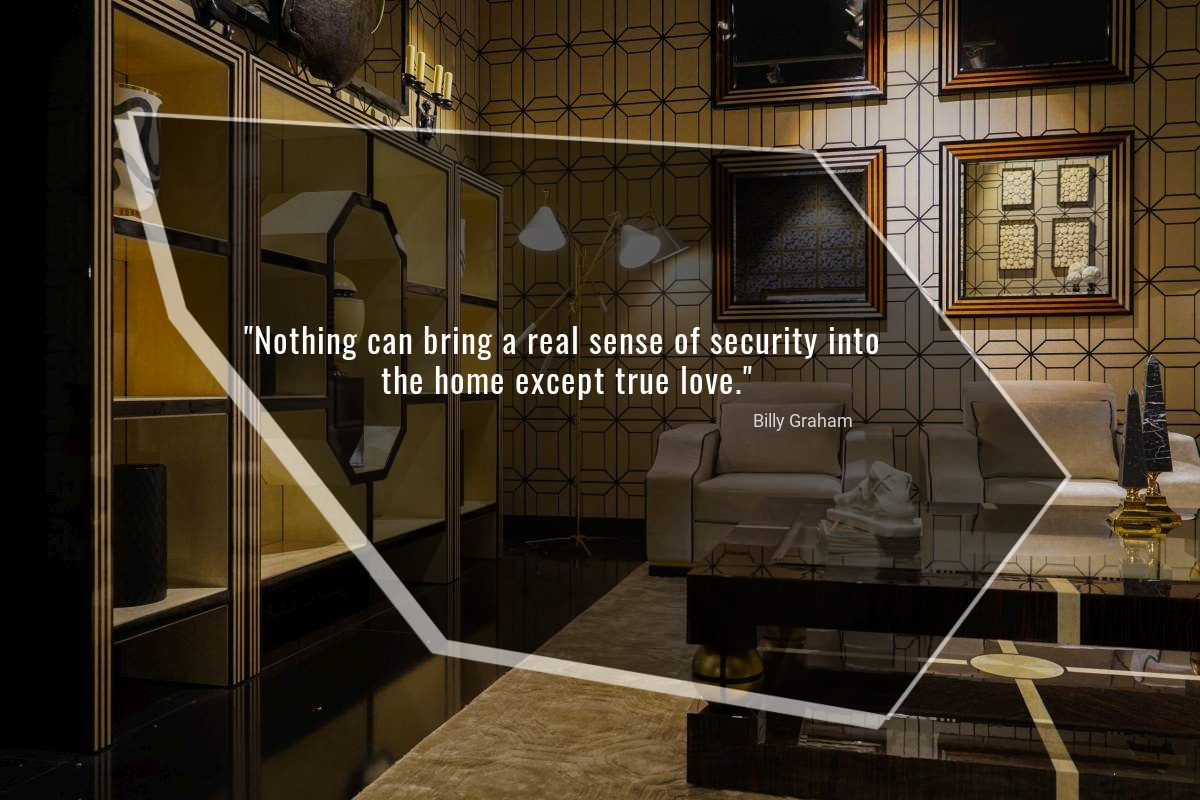 Nothing can bring a real sense of security into the home except true love - Billy Graham