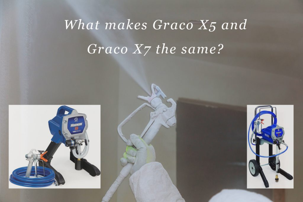 Graco X5 VS Graco X7 Paint Sprayers