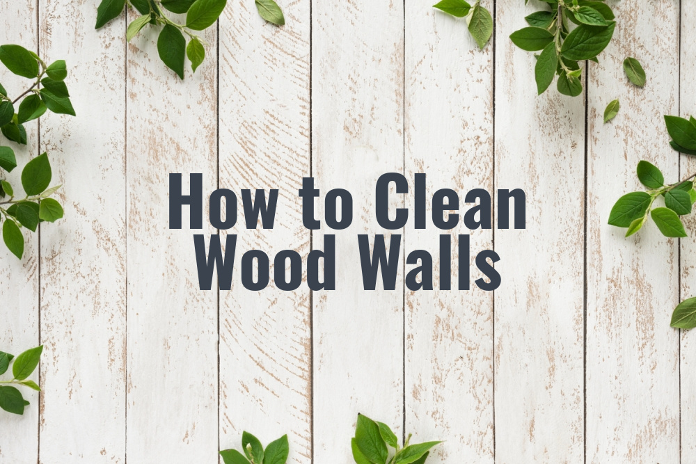 How to Clean Wood Walls
