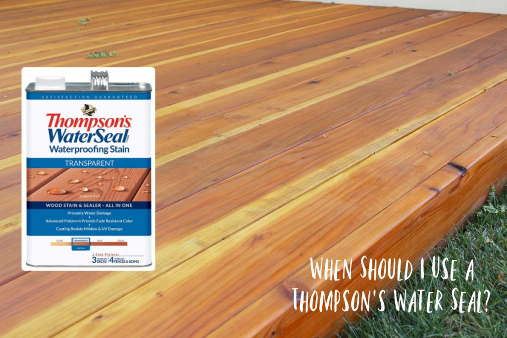When Should I Use a Thompson's Water Seal?