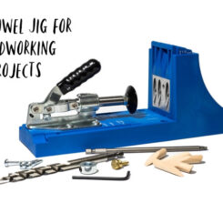Best Dowel Jig for Woodworking Projects