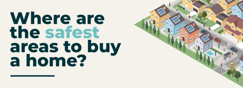 The Safest Areas to Buy a Home in the UK