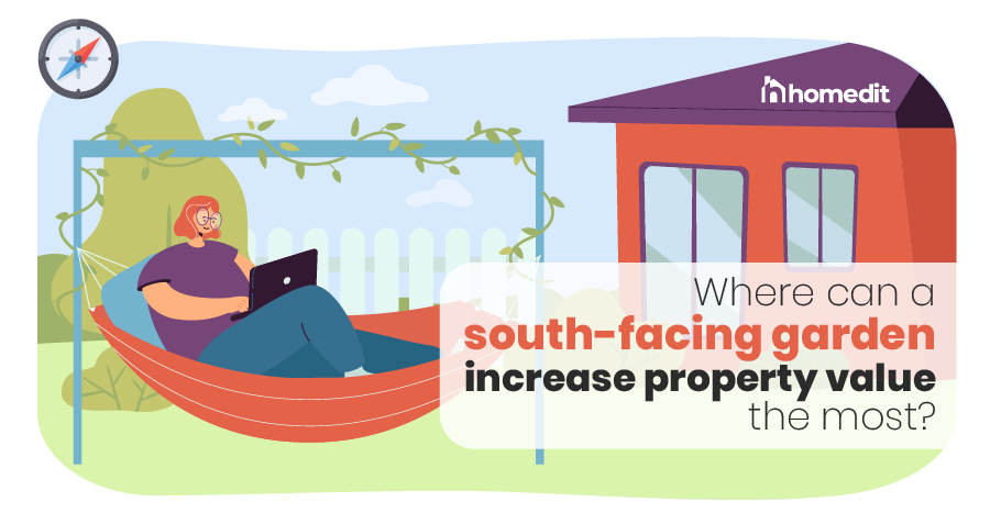 How Much Can A South-Facing Garden Increase Property Value In The UK?